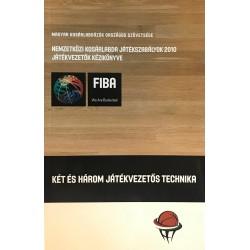 Nemzetközi kosárlabda játékszabályok 2010 - Két és három játékvezetős technika